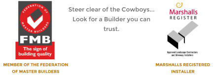 MEMBER OF THE FEDERATION OF MASTER BUILDERS MARSHALLS REGISTERED INSTALLER Steer clear of the Cowboys... Look for a Builder you can trust.